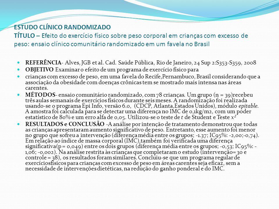 ESTUDO CLÍNICO RANDOMIZADO TÍTULO – Efeito do exercício físico sobre peso corporal em crianças com excesso de peso: ensaio clínico comunitário randomi