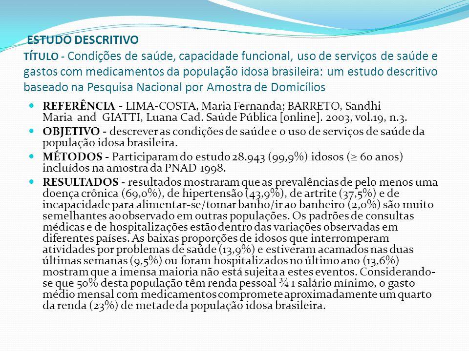 ESTUDO DESCRITIVO TÍTULO - Condições de saúde, capacidade funcional, uso de serviços de saúde e gastos com medicamentos da população idosa brasileira: