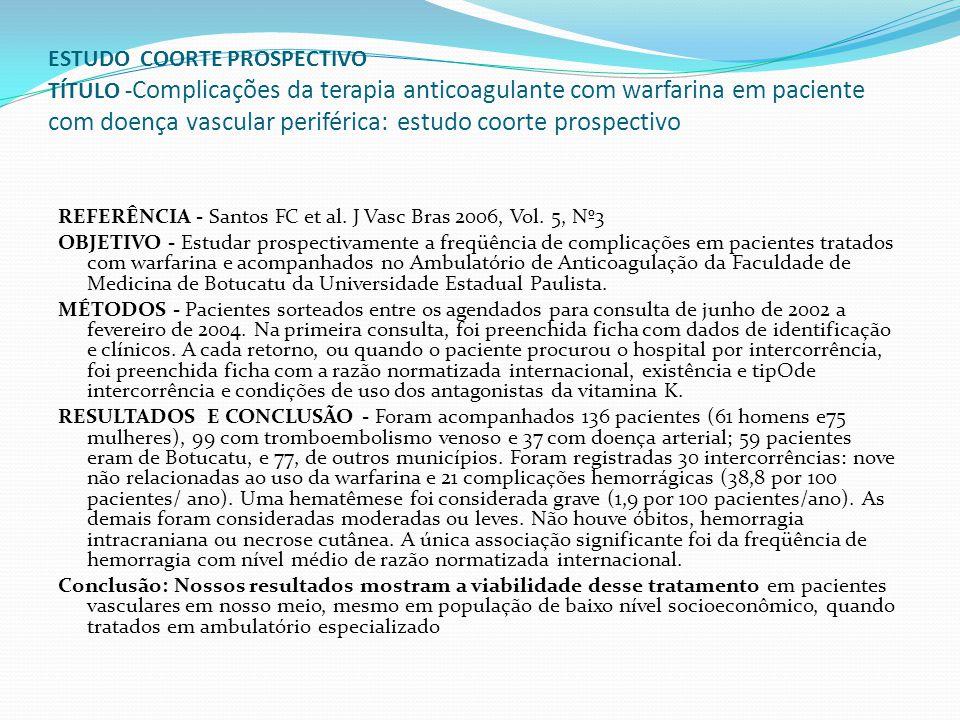 ESTUDO CASO-CONTROLE TÍTULO - Fatores de risco de natimortalidade em Fortaleza: um estudo de caso-controle REFERÊNCIA - Rouquayrol, MJornal de Pediatria - Vol.