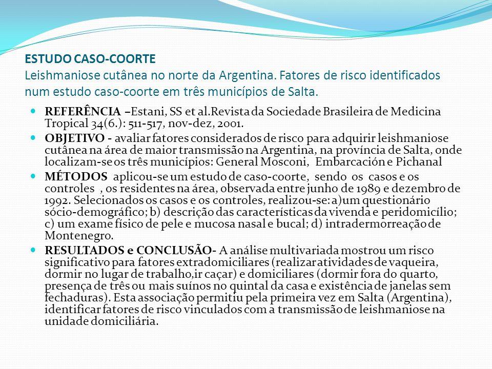 ESTUDO CASO-COORTE Leishmaniose cutânea no norte da Argentina. Fatores de risco identificados num estudo caso-coorte em três municípios de Salta. REFE