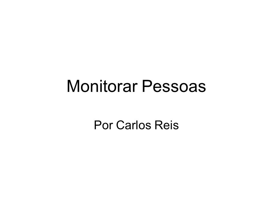 Monitorar Pessoas Por Carlos Reis