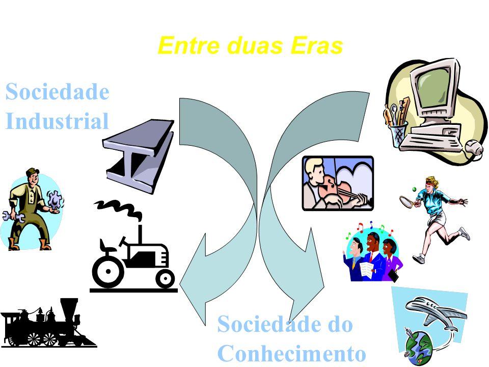 Entre duas Eras Sociedade Industrial Sociedade do Conhecimento