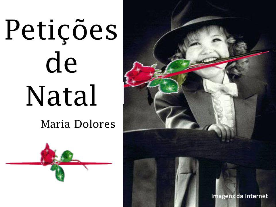 Maria Dolores Petições de Natal Imagens da Internet