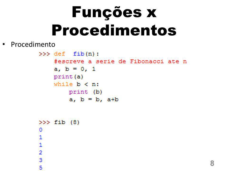 Funções x Procedimentos Procedimento 8