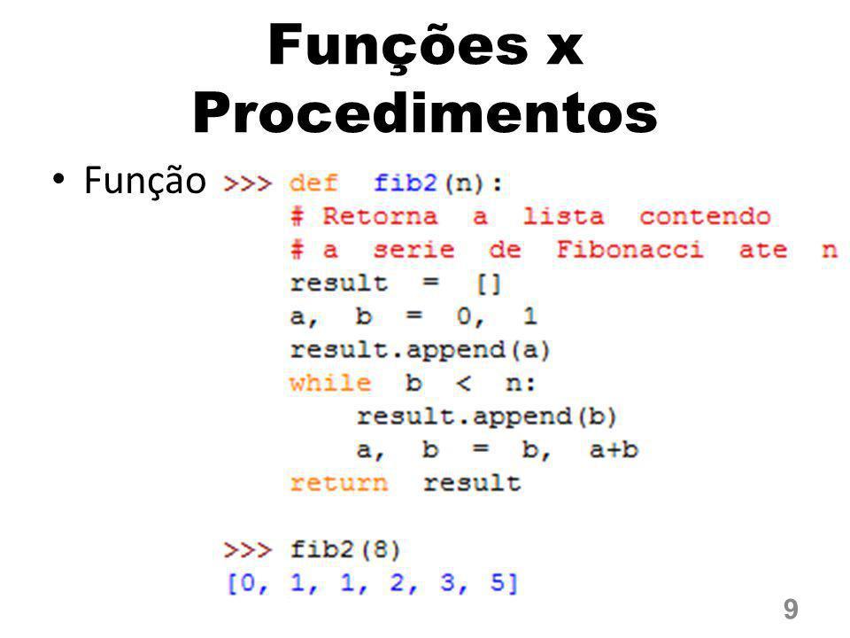 Funções x Procedimentos Função 9