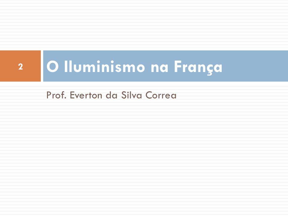 Prof. Everton da Silva Correa O Iluminismo na França 2