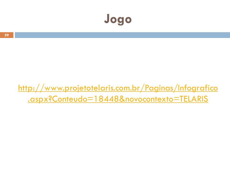 Jogo 29 http://www.projetotelaris.com.br/Paginas/Infografico.aspx?Conteudo=18448&novocontexto=TELARIS