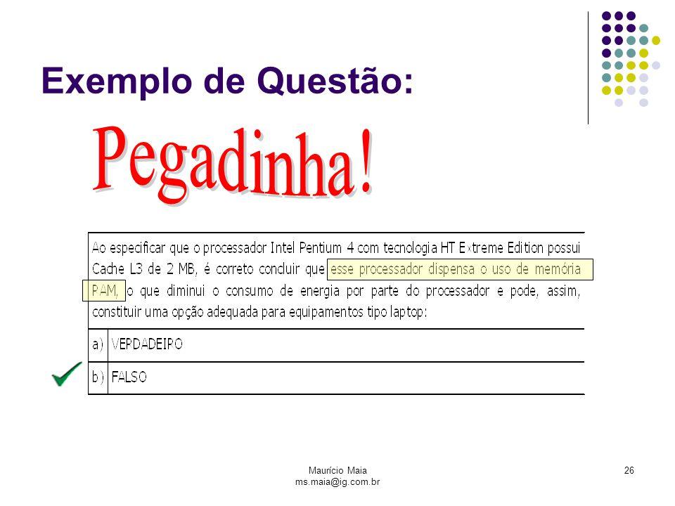 Maurício Maia ms.maia@ig.com.br 26 Exemplo de Questão: