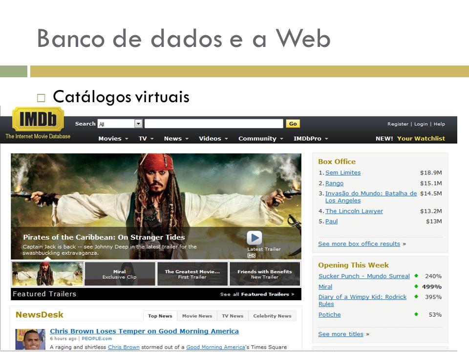 Banco de dados e a Web  Catálogos virtuais