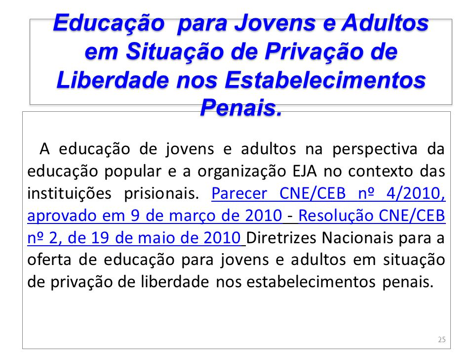 A educação de jovens e adultos na perspectiva da educação popular e a organização EJA no contexto das instituições prisionais. Parecer CNE/CEB nº 4/20