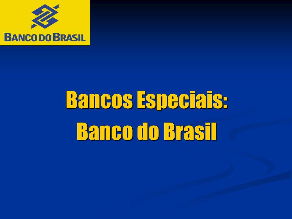 Bancos Especiais: Banco do Brasil