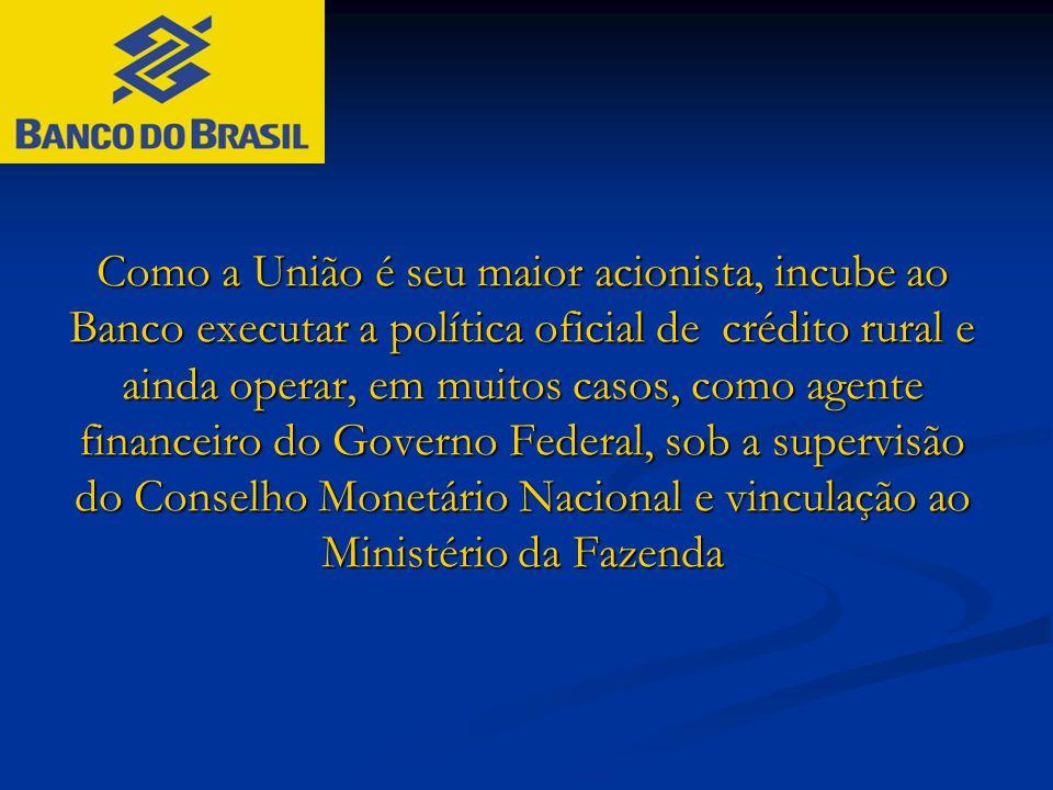 Compete ao Banco do Brasil: Como agente financeiro do Tesouro Nacional :  Realizar os pagamentos e suprimentos necessários à execução do orçamento geral da União;