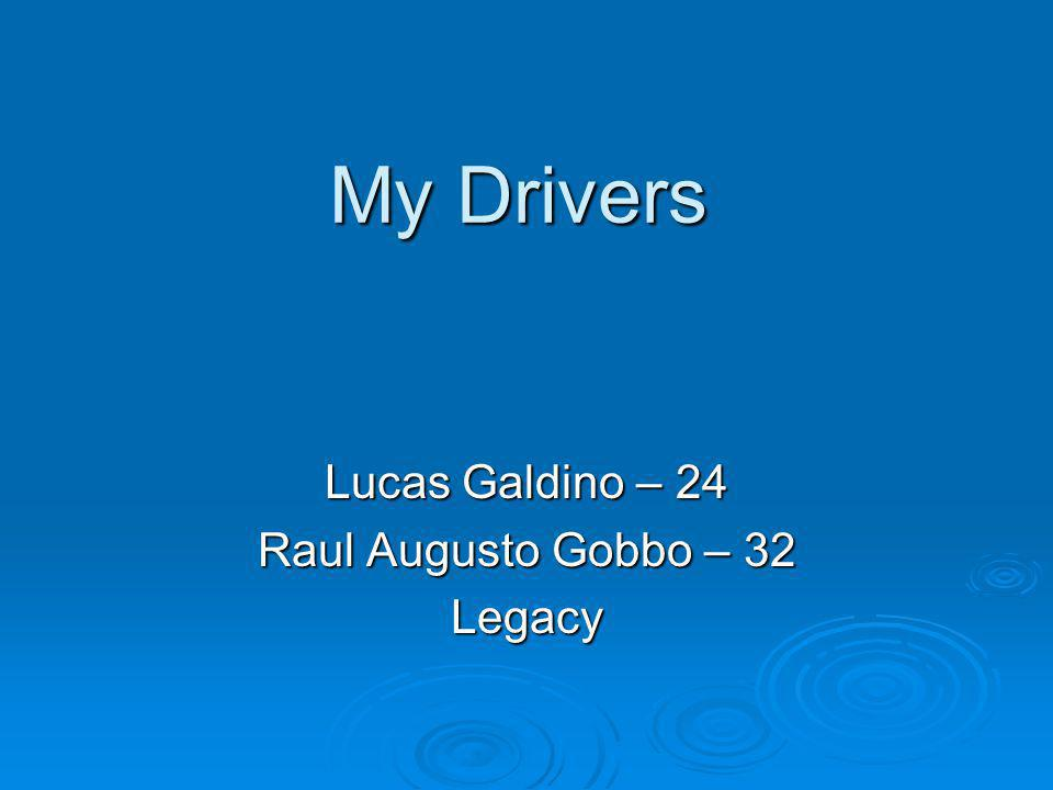 My Drivers Lucas Galdino – 24 Raul Augusto Gobbo – 32 Legacy