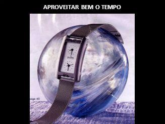 APROVEITAR BEM O TEMPO