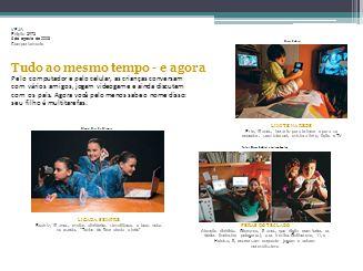VEJA Edi ç ão 2072 6 de agosto de 2008 Comportamento Tudo ao mesmo tempo - e agora Pelo computador e pelo celular, as crianças conversam com vários am