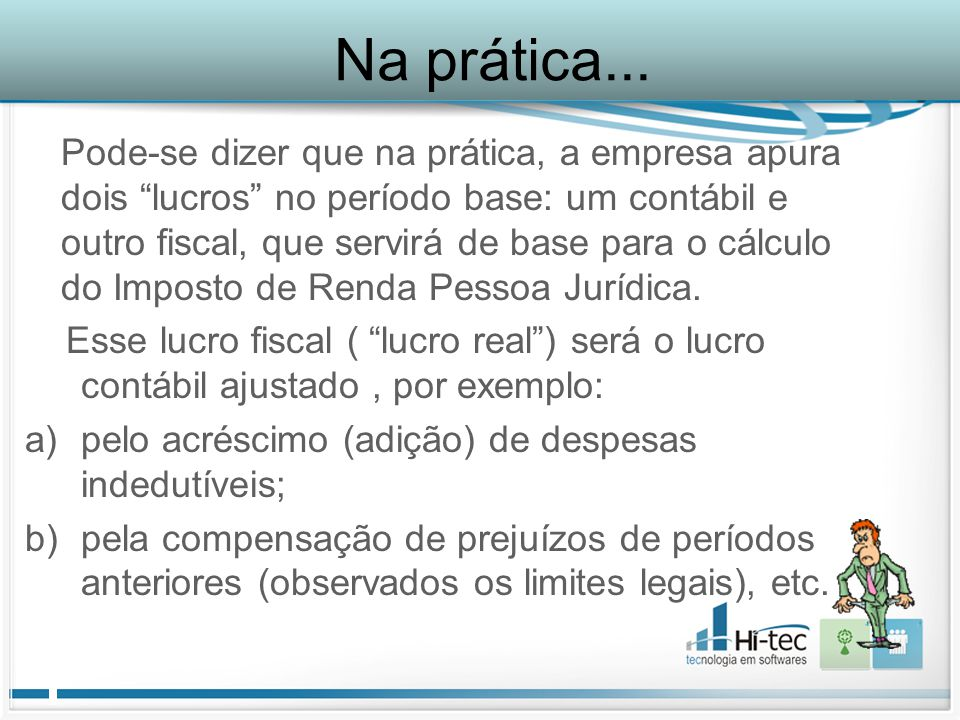 Portanto para efeitos fiscais, a tributação com base no lucro real exige a manutenção de escrituração contábil completa.