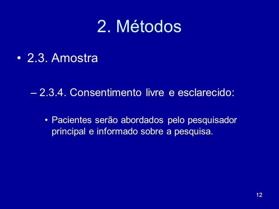12 2.Métodos 2.3. Amostra –2.3.4.