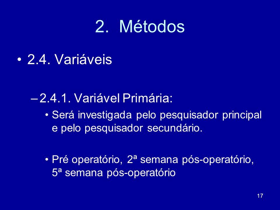 17 2.Métodos 2.4. Variáveis –2.4.1.