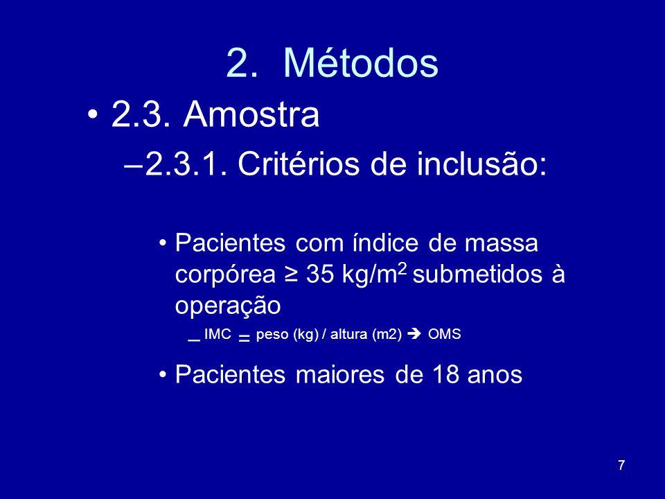 18 2.Métodos 2.4. Variáveis 2.4.2.