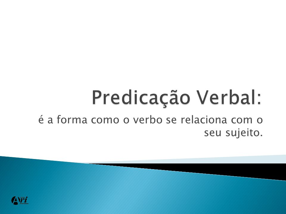  Verbos de ação ou significativos (expressam ação) Predicado verbal Eu / o ameaço com uma barra de sabão.