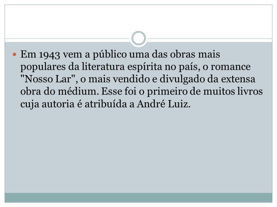 Em 1943 vem a público uma das obras mais populares da literatura espírita no país, o romance