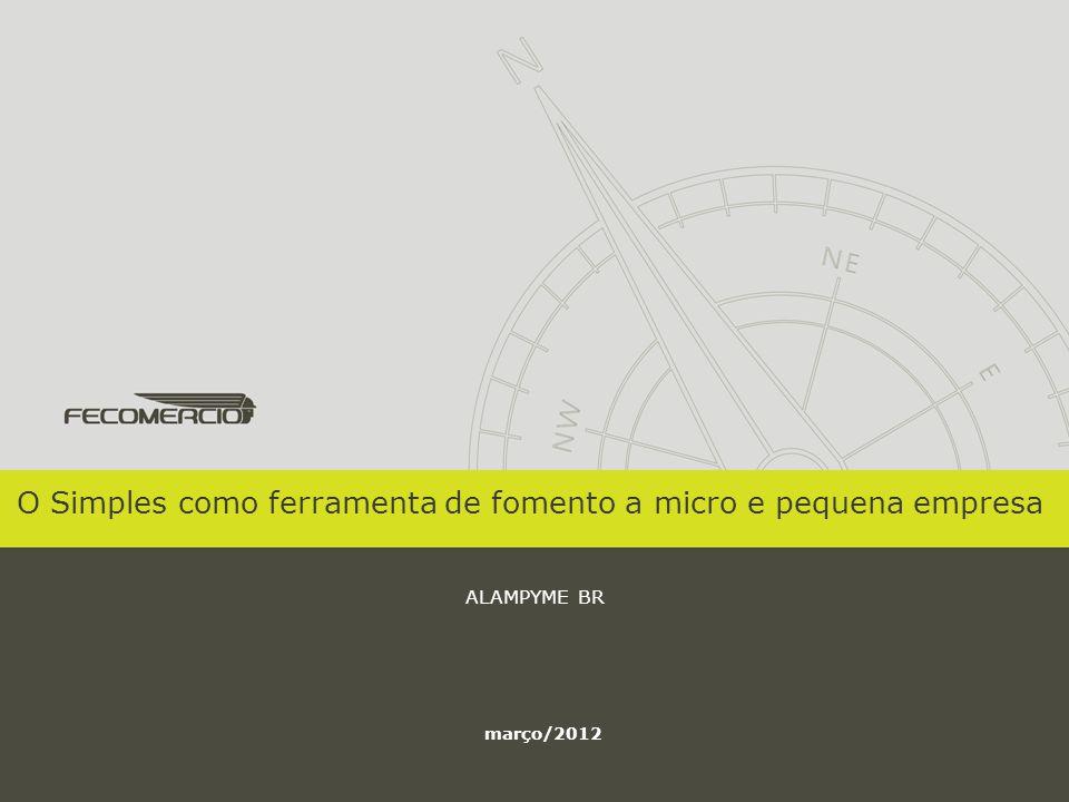 O Simples como ferramenta de fomento a micro e pequena empresa ALAMPYME BR março/2012