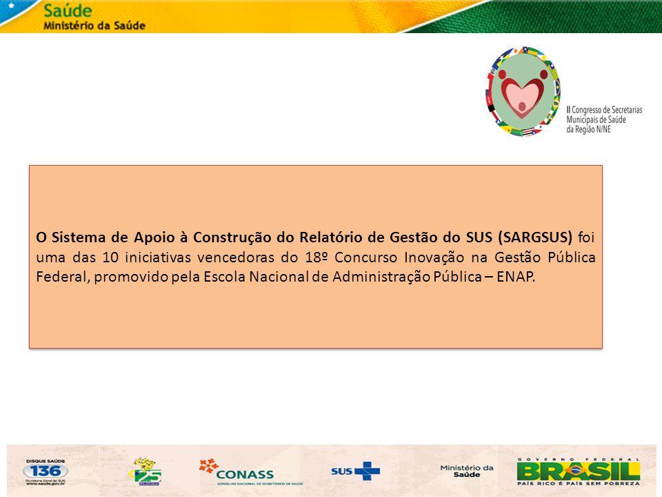 O Sistema de Apoio à Construção do Relatório de Gestão do SUS (SARGSUS) foi uma das 10 iniciativas vencedoras do 18º Concurso Inovação na Gestão Públi