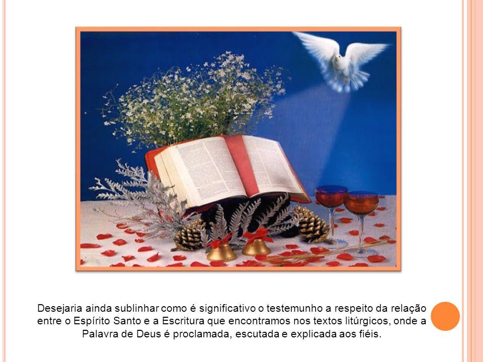 Depois, São Gregório Magno sublinha, de modo sugestivo, a obra do mesmo Espírito na formação e na interpretação da Bíblia: «Ele mesmo criou as palavra