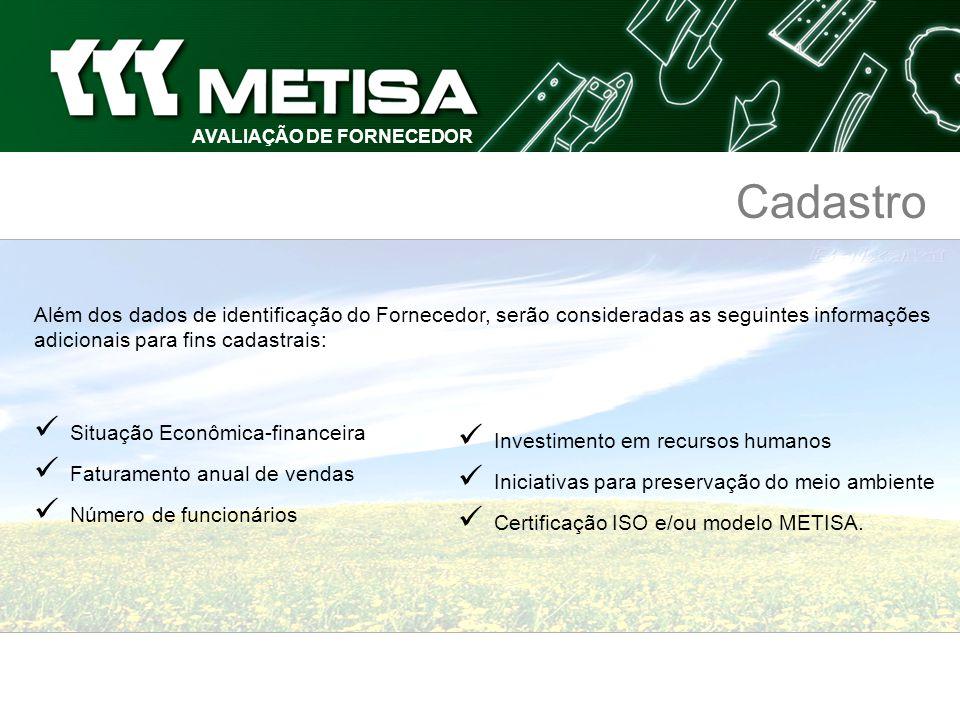 AVALIAÇÃO DE FORNECEDOR Cadastro Situação Econômica-financeira Faturamento anual de vendas Número de funcionários Além dos dados de identificação do F