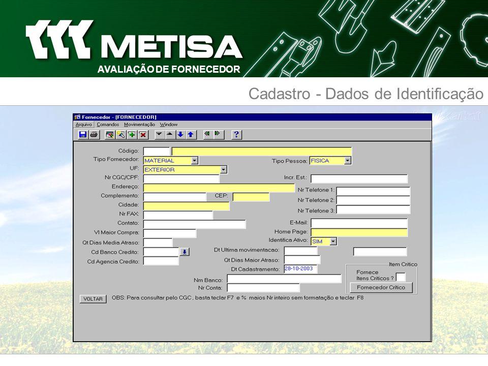 AVALIAÇÃO DE FORNECEDOR Cadastro - Dados de Identificação AVALIAÇÃO DE FORNECEDOR