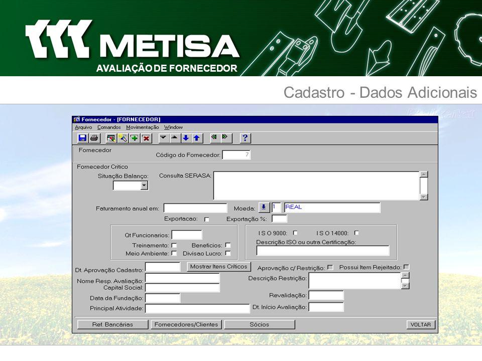 AVALIAÇÃO DE FORNECEDOR Fases da Certificação FASE IV Manutenção O Fornecedor é Avaliado a cada fornecimento enquanto certificado na METISA.