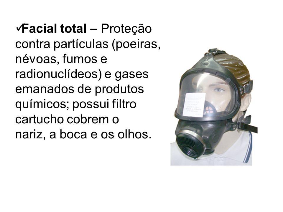 Facial total – Proteção contra partículas (poeiras, névoas, fumos e radionuclídeos) e gases emanados de produtos químicos; possui filtro cartucho cobrem o nariz, a boca e os olhos.