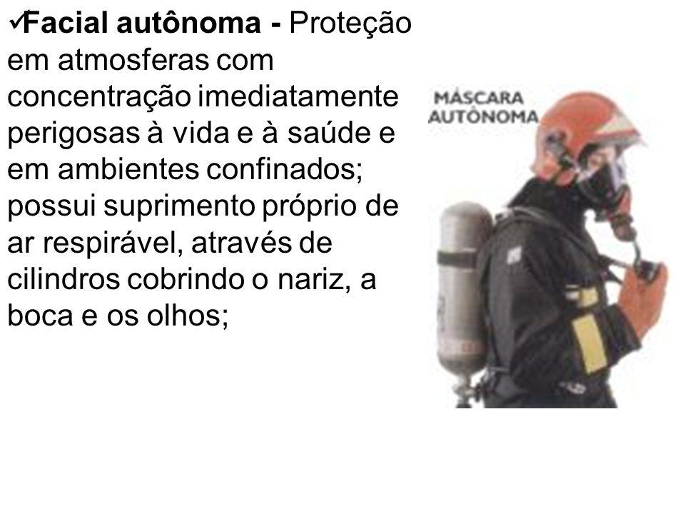 Facial autônoma - Proteção em atmosferas com concentração imediatamente perigosas à vida e à saúde e em ambientes confinados; possui suprimento próprio de ar respirável, através de cilindros cobrindo o nariz, a boca e os olhos;
