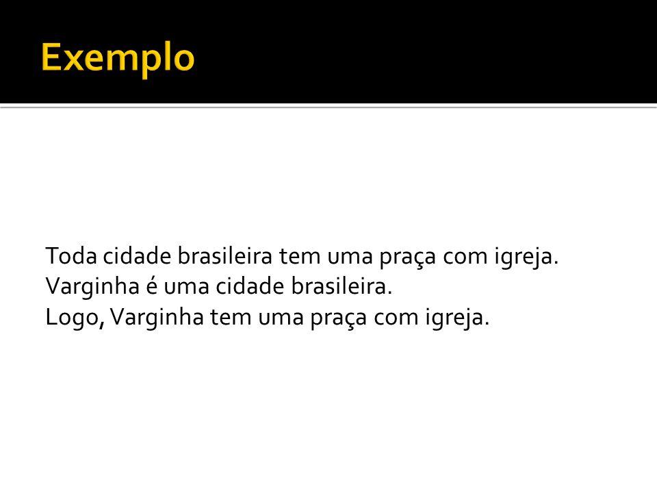 Toda cidade brasileira tem uma praça com igreja. Varginha é uma cidade brasileira.