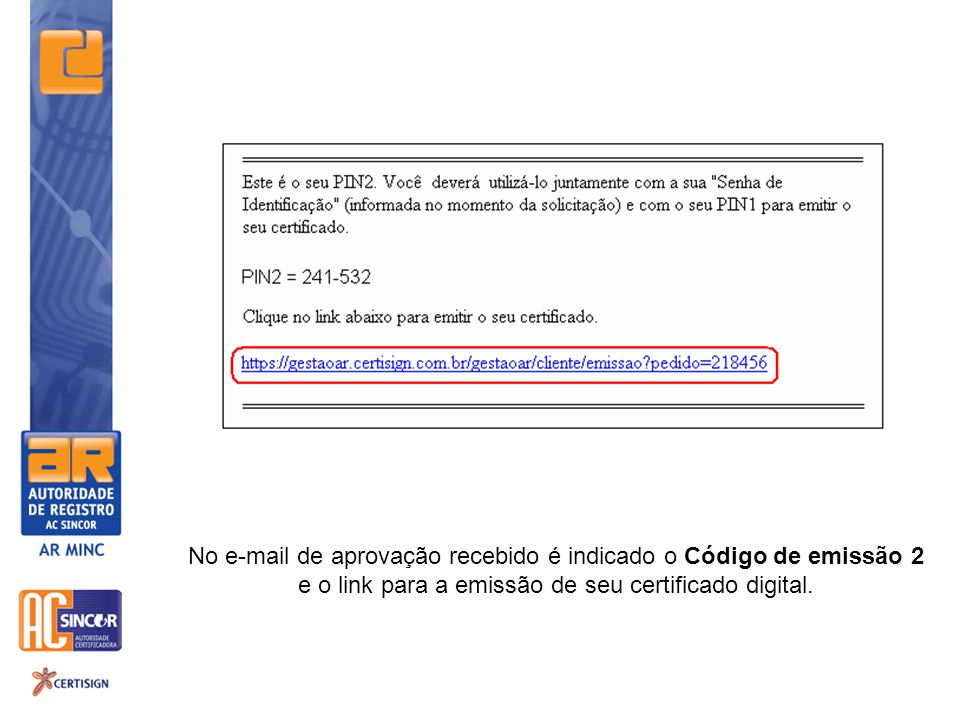 No e-mail de aprovação recebido é indicado o Código de emissão 2 e o link para a emissão de seu certificado digital.
