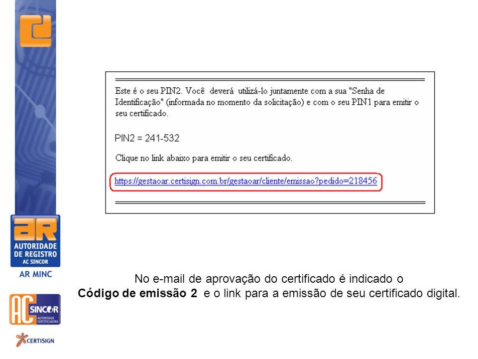 No e-mail de aprovação do certificado é indicado o Código de emissão 2 e o link para a emissão de seu certificado digital.
