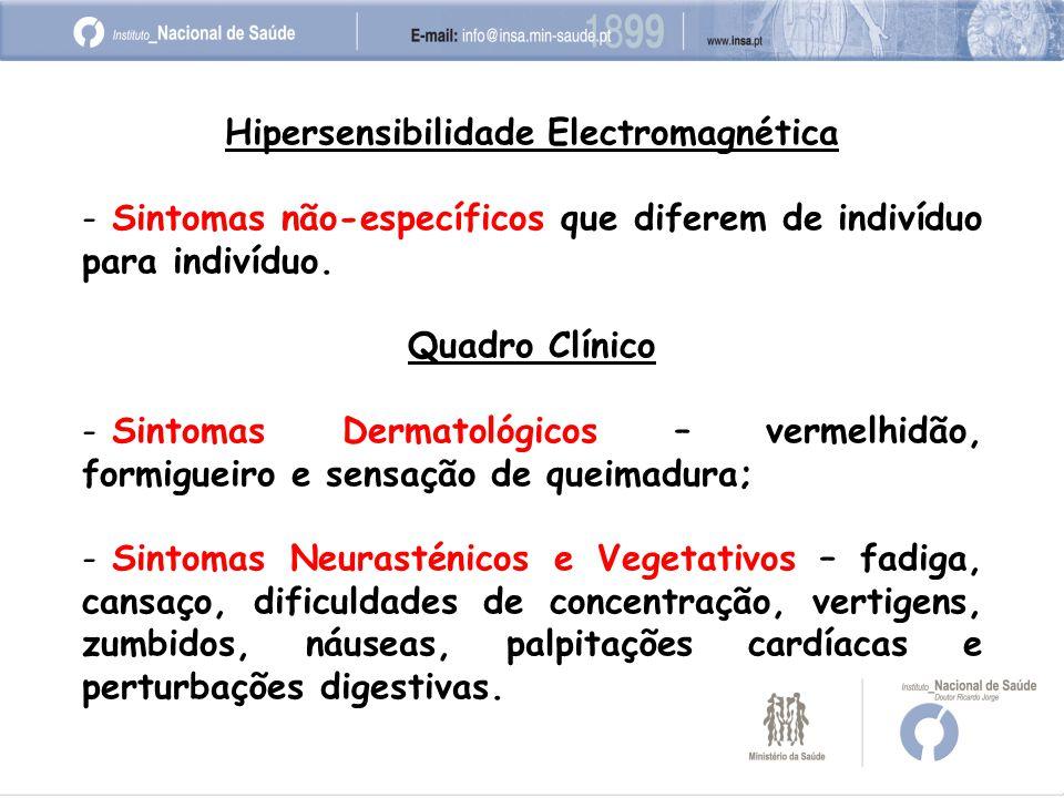Hipersensibilidade Electromagnética - Sintomas não-específicos que diferem de indivíduo para indivíduo.