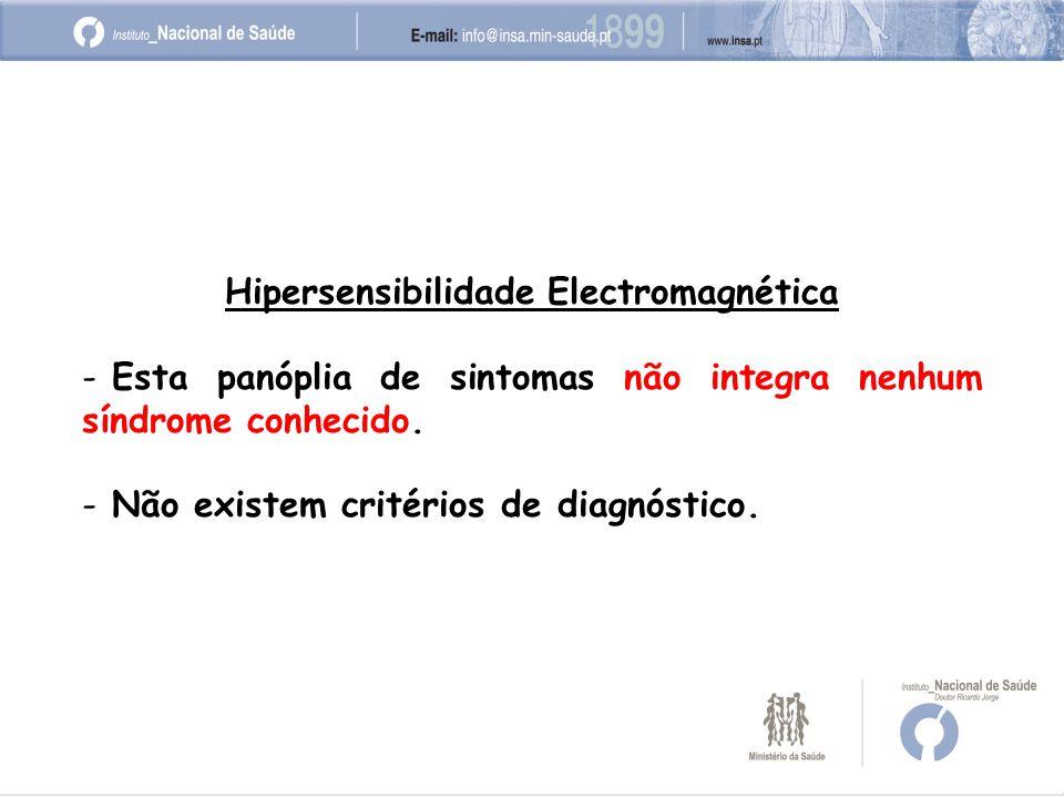 Hipersensibilidade Electromagnética - Esta panóplia de sintomas não integra nenhum síndrome conhecido.