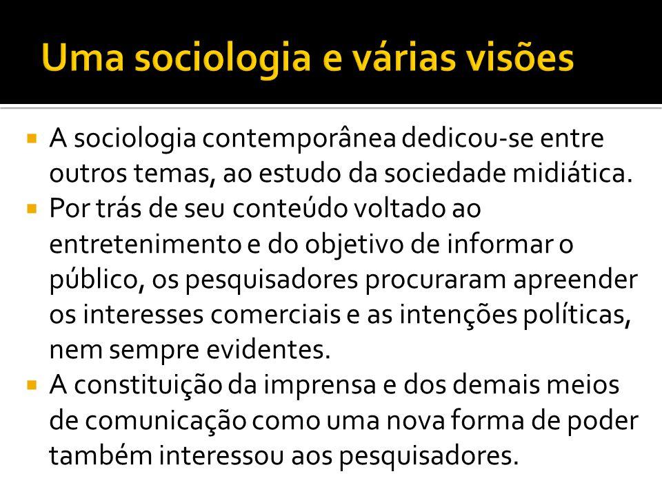  A sociologia contemporânea dedicou-se entre outros temas, ao estudo da sociedade midiática.  Por trás de seu conteúdo voltado ao entretenimento e d