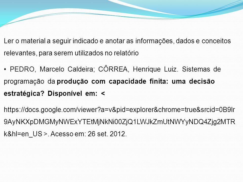Ler o material a seguir indicado e anotar as informações, dados e conceitos relevantes, para serem utilizados no relatório PEDRO, Marcelo Caldeira; CÔRREA, Henrique Luiz.