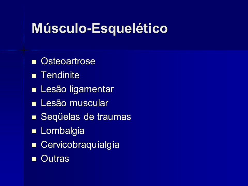 Músculo-Esquelético Osteoartrose Osteoartrose Tendinite Tendinite Lesão ligamentar Lesão ligamentar Lesão muscular Lesão muscular Seqüelas de traumas