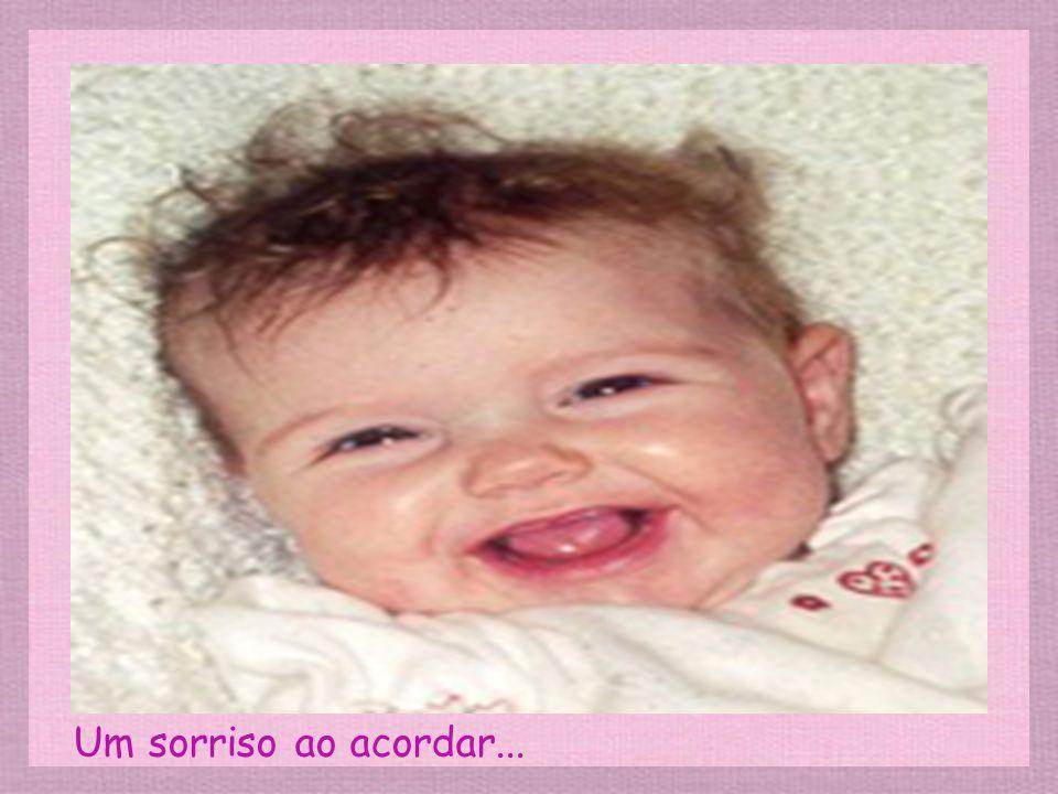 Um sorriso ao acordar...