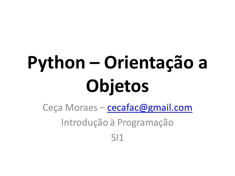 Exemplo >>> c = ContaCorrente( 1234 ) >>> c.saldo 0.0 >>> c.creditar(1000) >>> c.saldo 1000.0 >>> c.debitar(342) >>> print c.numero, c.saldo 1234 658.0 42