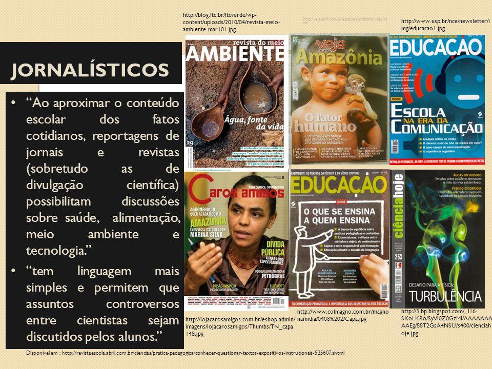 JORNALÍSTICOS http://veja.abril.com.br/especiais/amazonia/index.ht ml http://blog.ftc.br/ftcverde/wp- content/uploads/2010/04/revista-meio- ambiente-m