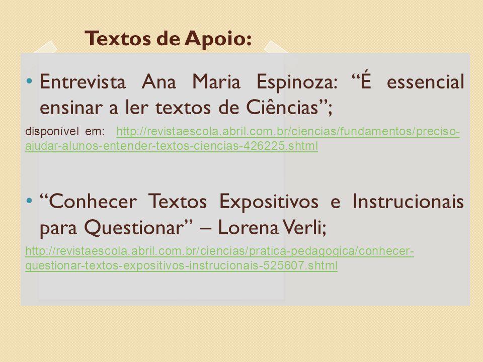 """Entrevista Ana Maria Espinoza: """"É essencial ensinar a ler textos de Ciências""""; disponível em: http://revistaescola.abril.com.br/ciencias/fundamentos/p"""