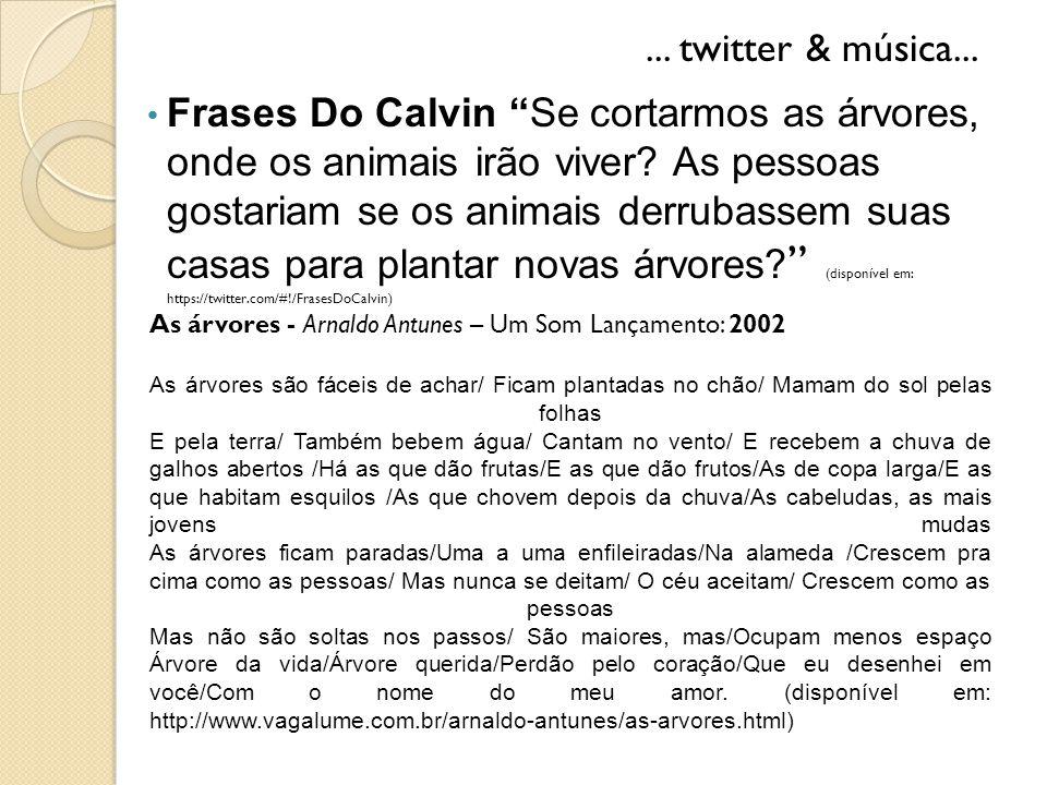 """Frases Do Calvin """"Se cortarmos as árvores, onde os animais irão viver? As pessoas gostariam se os animais derrubassem suas casas para plantar novas ár"""