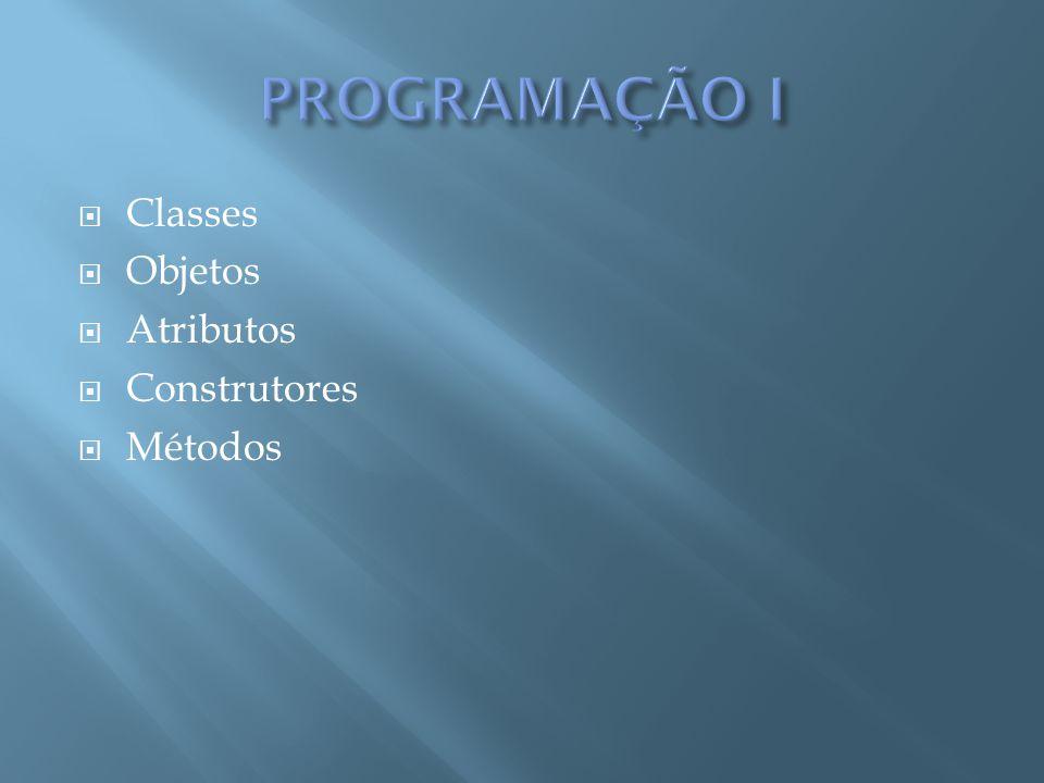  Classes  Objetos  Atributos  Construtores  Métodos