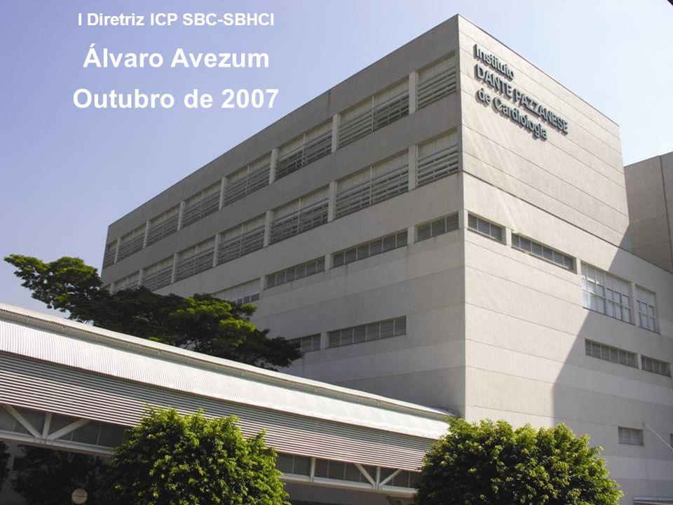 I Diretriz ICP SBC-SBHCI Álvaro Avezum Outubro de 2007