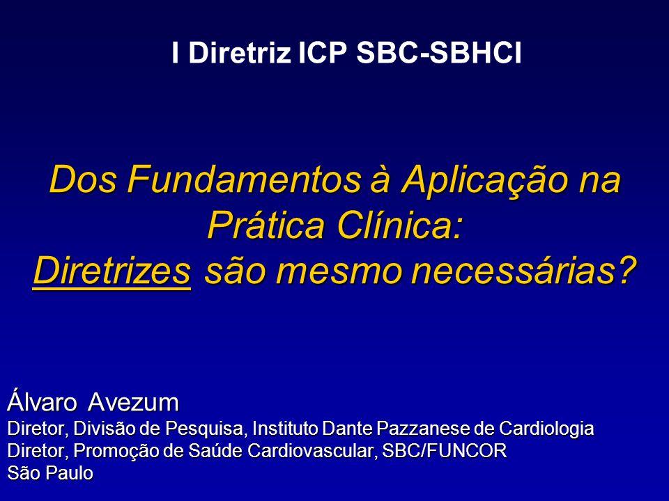 Pesquisa Cardiovascular Ciênciabásica EstudosClínicos Evidência Aplicação da evidência PromessaEficácia Efetividade