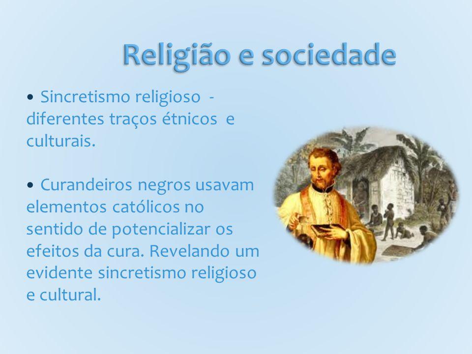 Sincretismo religioso - diferentes traços étnicos e culturais.